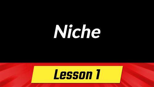 1. Niching Down
